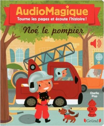 Audiomagique – Noé le pompier
