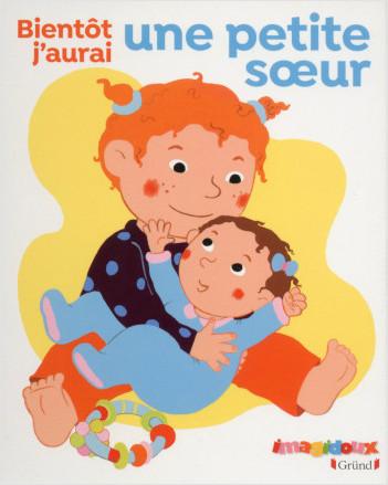 Bientôt j'aurai une petite sœur – Tout-carton jeunesse – À partir de 2 ans