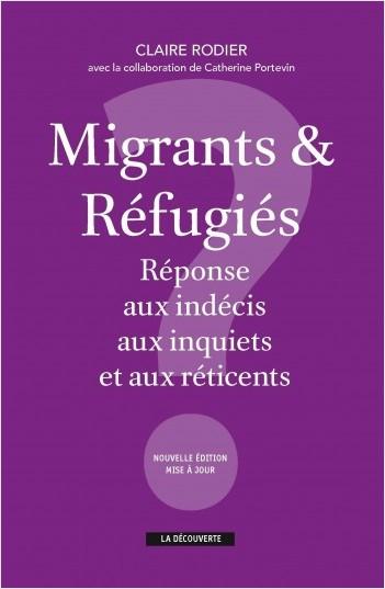 Migrants & réfugiés : réponse aux indécis, aux inquiets et aux réticents