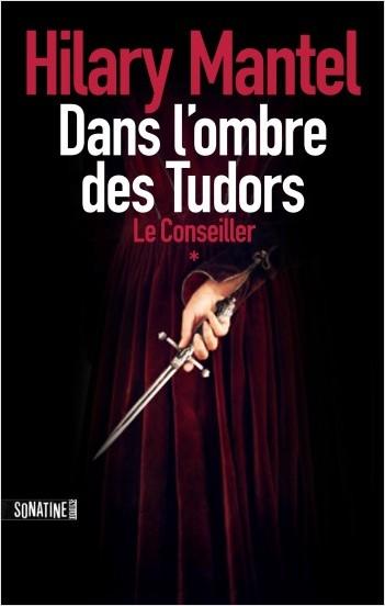 Le conseiller - Tome 1 - Dans l'ombre des Tudors