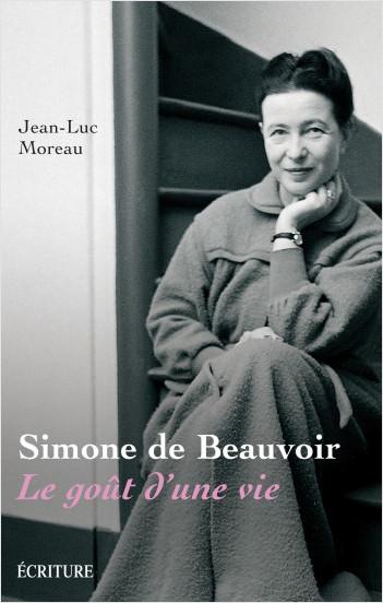 Simone de Beauvoir - Le goût d'une vie