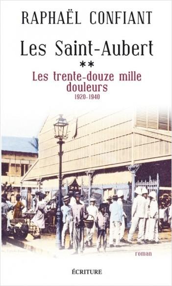 Les Saint-Aubert - tome 2 Les trente-douze mille douleurs 1920-1940