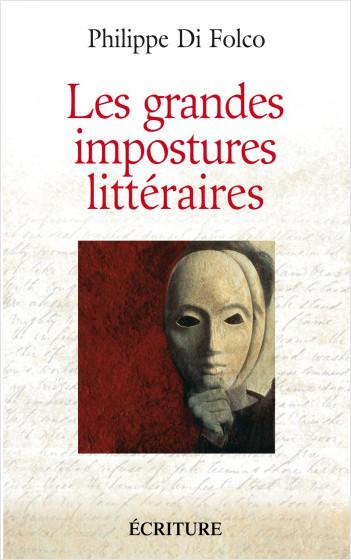 Les grandes impostures littéraires - Canulars, escroqueries, supercheries, et autres mystifications