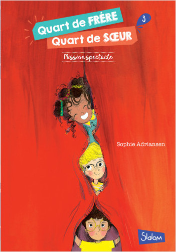 Quart de frère, quart de soeur - tome 3 : Mission spectacle