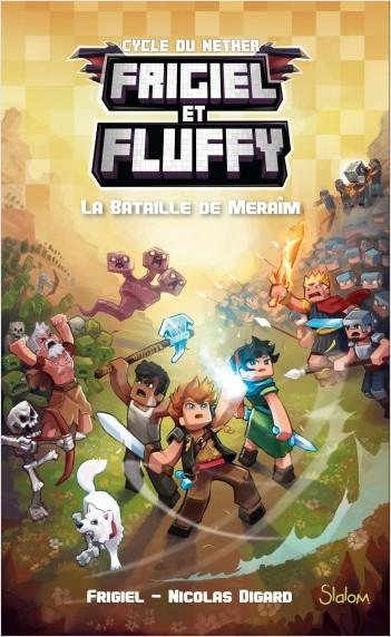 Frigiel et Fluffy, tome 4 : La Bataille de Meraîm – Minecraft