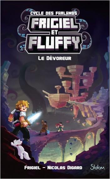 Frigiel et Fluffy, Le Cycle des Farlands (T2) : Le Dévoreur- Lecture roman jeunesse aventures Minecraft - Dès 8 ans