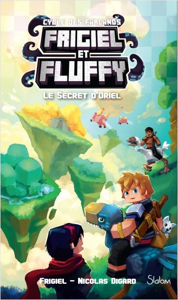 Frigiel et Fluffy, Le Cycle des Farlands, tome 3 : Le Secret d'Oriel – Minecraft