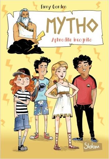 Mytho, Aphrodite incognito - Lecture roman jeunesse mythologie humour  - Dès 8 ans