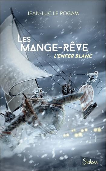 Les Mange-Rêve (T1) : L'enfer blanc- Lecture roman ado science-fiction dystopie - Dès 13 ans