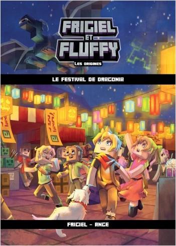 Frigiel et Fluffy : Les Origines, tome 3 : Le Festival de Dragonia – Minecraft