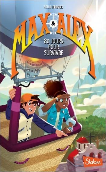 Max & Alex, tome 2 : 80 jours pour survivre