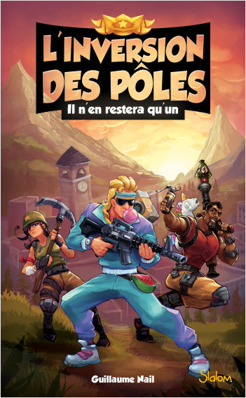 L'inversion des pôles (T1) : Il n'en restera qu'un - Lecture roman jeunesse aventures Fortnite - Dès 10 ans