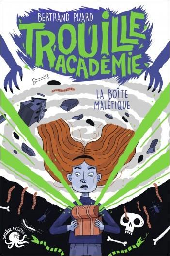 Trouille Académie - La boîte maléfique - Lecture roman jeunesse horreur - Dès 9 ans