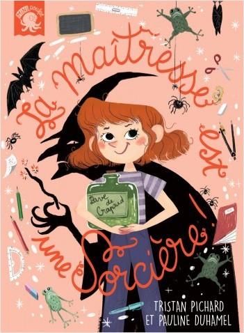 La maîtresse est une sorcière - Premier roman jeunesse école - Dès 7 ans