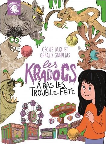Les Kradocs - À bas les trouble-fête - Premier roman jeunesse monstre - Dès 7 ans