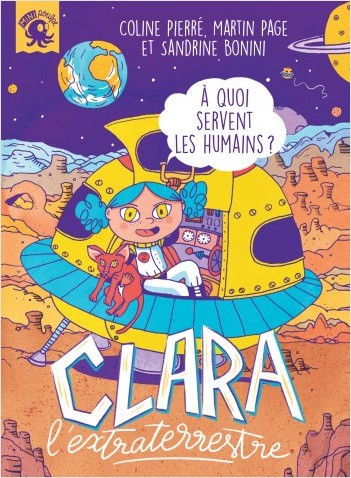 Clara l'extraterrestre - À quoi servent les humains - Premier roman jeunesse - Dès 7 ans