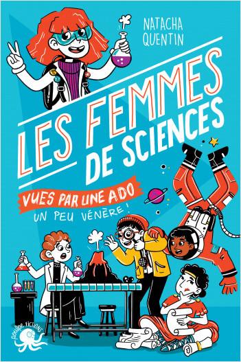 100 % Bio - Les Femmes de sciences vues par une ado - Biographie romancée jeunesse - Dès 9 ans