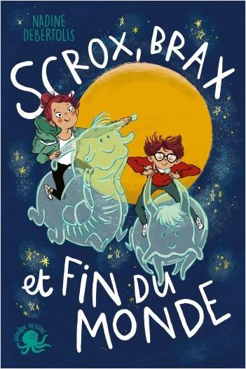 Scrox, Brax et fin du monde - Lecture roman jeunesse fantastique - Dès 8 ans