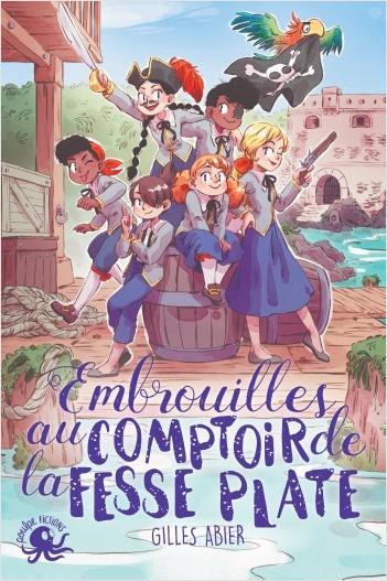 Embrouilles au Comptoir de la Fesse Plate - Lecture roman jeunesse pirate - Dès 8 ans