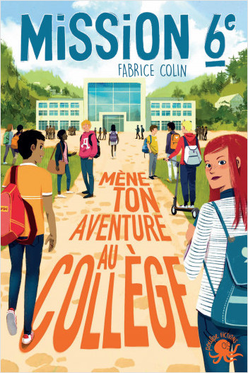 Mission sixième - Mène ton aventure au collège !– Livre dont vous êtes le héros jeunesse école – Dès 9 ans