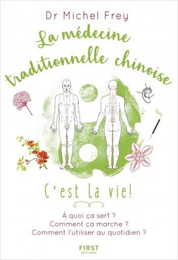 La médecine traditionnelle chinoise, c'est la vie ! - A quoi ça sert ? Comment ça marche? Comment l'utiliser au quotidien ?