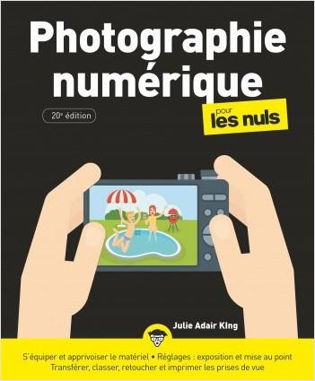 Photographie numérique pour les Nuls, 20e éd., grand format