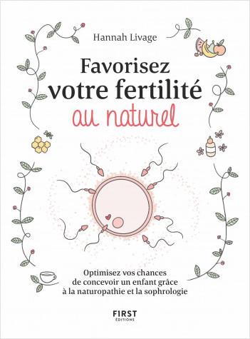 Favorisez votre fertilité au naturel - Optimisez vos chances de concevoir un enfant avec la naturopathie et la sophrologie