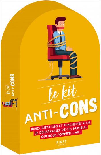 Le Kit anti-cons - punchlines, quiz, anecdotes et conseils pour se débarrasser des nuisibles qui nous entourent