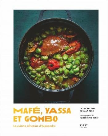 Mafé, yassa et gombo - la cuisine africaine d'Alexandre, beau-livre de recettes africaines
