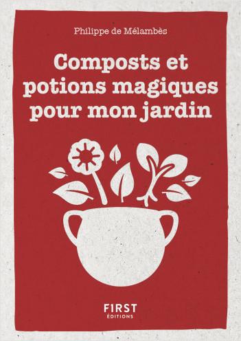 Le Petit livre de : composts et potions magiques pour mon jardin