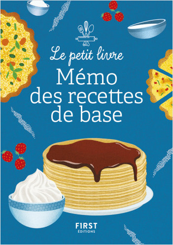 Le Petit Livre : Petit mémo des recettes de base