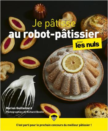 Je pâtisse avec mon robot pour les Nuls, grand format