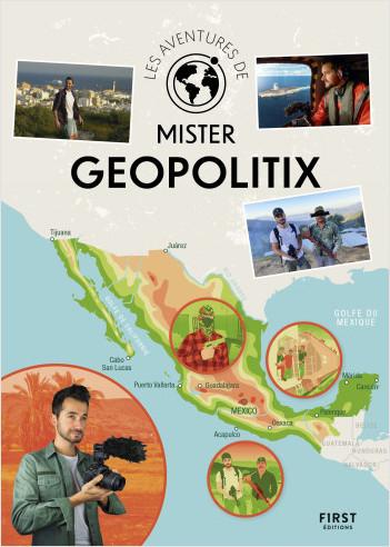 Les aventures de Mister Geopolitix - Survivre en forêt tropicale, vivre avec les narcotrafiquants au Mexique ou encore vivre à bord du Charles de Gaulle