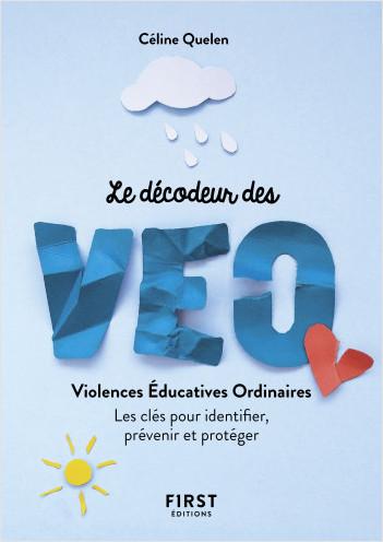 Le Petit Livre décodeur des VEO : violences éducatives ordinaires - Les clés pour identifier, prévenir et protéger