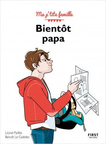 Bientôt papa, 3e - collection Ma p'tite famille