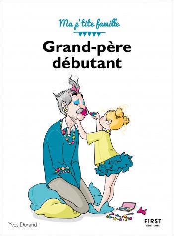 Grand-père débutant, 3e - Ma p'tite famille