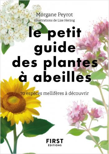 Le petit Guide des plantes à abeilles - 70 espèces à découvrir