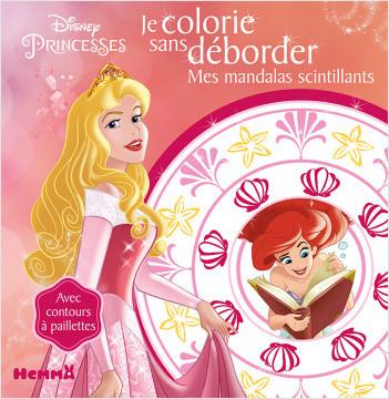 Disney Princesses - Je colorie sans déborder - Mes mandalas scintillants
