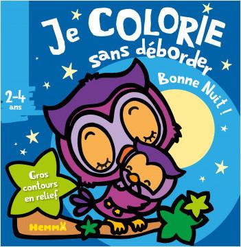 Je colorie sans déborder (2-4 ans) - Bonne nuit