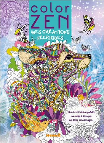 Color Zen - Mes créations féeriques - Livre de coloriage détente avec activités créatives - dès 7 ans