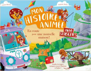 Mon histoire animée – En route pour une nouvelle maison ! – Histoire à lire, à imaginer et à jouer avec des stickers sur les pages dépliables – dès 4 ans