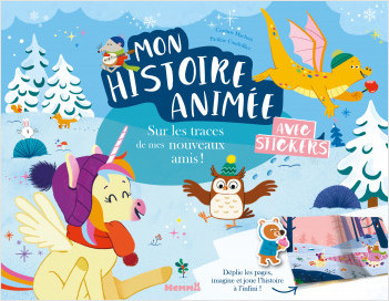 Mon histoire animée – Sur les traces de mes nouveaux amis ! – Histoire à lire, à imaginer et à jouer avec des stickers sur les pages dépliables – dès 4 ans