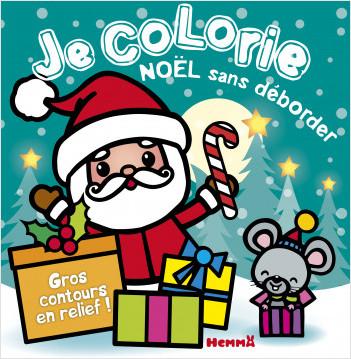 Je colorie Noël sans déborder - Bloc de coloriages aux contours épais pailletés et en relief - dès 2 ans