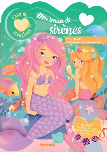 Coup de coeur créations - Mes tenues de sirènes - Modèles à habiller avec stickers - Dès 5 ans