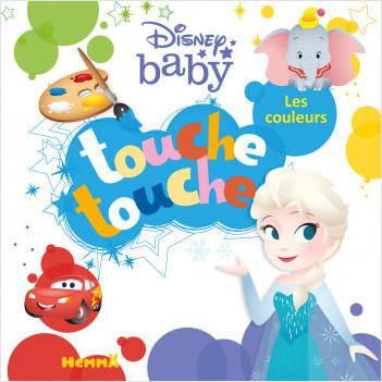 Disney Baby – Touche touche – Les couleurs – Livre d'éveil à toucher – Dès 1 an