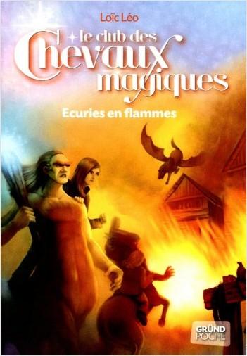 Le Club des Chevaux Magiques - Ecuries en flammes - Tome 3