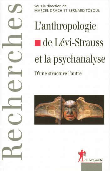 L'anthropologie de Lévi-Strauss et la psychanalyse