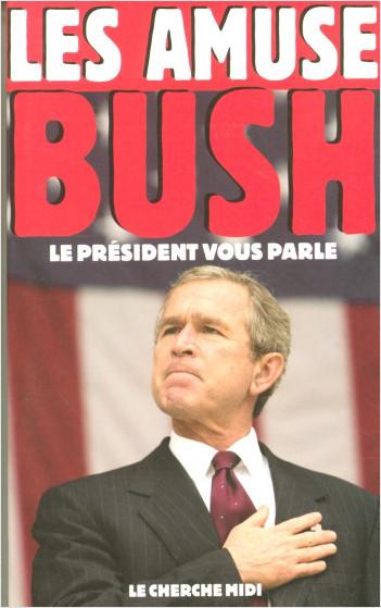 Les amuse Bush