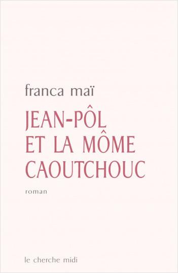 Jean-Pôl et la môme caoutchouc