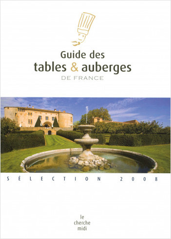 Guide des tables & auberges de France